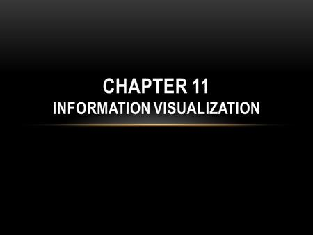 Chapter 11 Information Visualization