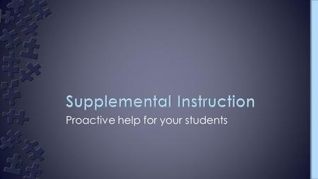 "Proactive help for your students. ›""Supplemental Instruction (SI) is a student academic assistance program that can increase student performance and retention"""