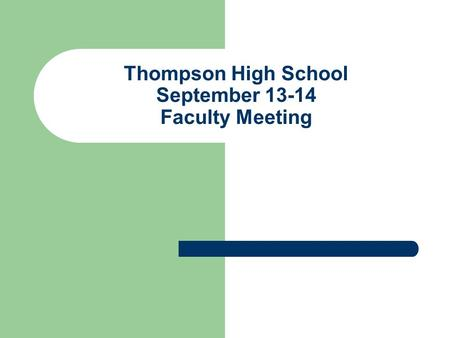 Thompson High School September 13-14 Faculty Meeting.