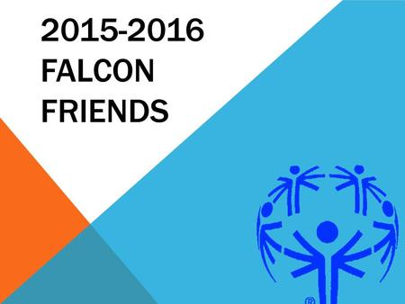 2015-2016 FALCON FRIENDS. OUR STUDENTS Range from ages 15 (9 th grade) to 21 Various disabilities Special services: OT- PT- Speech Communication devices.