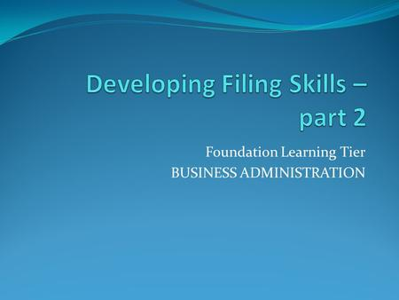 Foundation Learning Tier BUSINESS ADMINISTRATION.