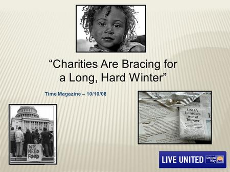 """Charities Are Bracing for a Long, Hard Winter"" Time Magazine – 10/10/08."
