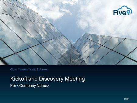 Cloud Contact Center Software Kickoff and Discovery Meeting For Date.