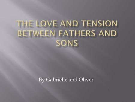 "By Gabrielle and Oliver.  Throughout ""The Kite Runner"" the theme of Father and Son is prevalent in most places, being at the root of the cause for many."