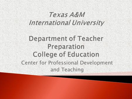 Center for Professional Development and Teaching.