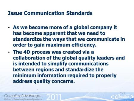 ©2008 IMI Cornelius Confidential v.0207 As we become more of a global company it has become apparent that we need to standardize the ways that we communicate.