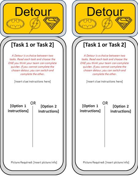 C dfd Detour [Task 1 or Task 2] A Detour is a choice between two tasks. Read each task and choose the ONE you think your team can complete quicker. If.