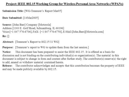 Doc.: IEEE 802.15-05/0143r0 Submission March 2005 Dr. John R. Barr, MotorolaSlide 1 Project: IEEE 802.15 Working Group for Wireless Personal Area Networks.