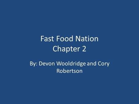 chapter 4 fast food of nation Read this literature essay and over 88,000 other research documents chapter 4 summary fast food nation eric schlosser starts chapter with matthew kabong who works for the little caesars pizza in pueblo, colorado eric is one.