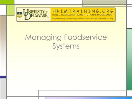 Managing Foodservice Systems. Managing Food Service Systems Overview □Management staff role in hotel and F&B settings are very important to the success.