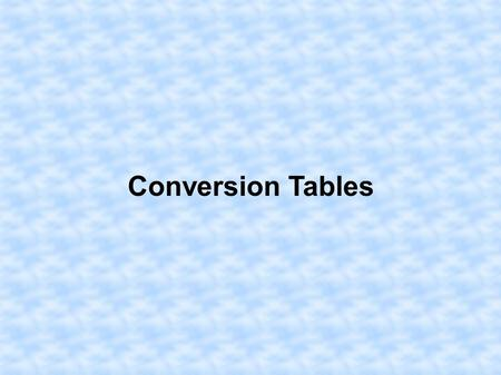 Conversion Tables. Metric Distance Area 1 Hectare = 10,000 m 2.