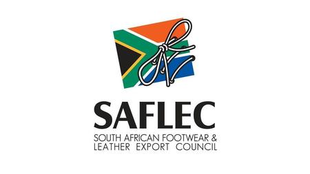 Overview The South African Footwear & Leather Export Council was registered as a Section 21 Company (Not for Profit) in 2001 with the mandate of promoting.