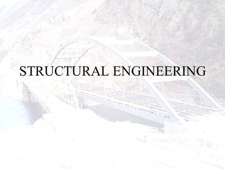 STRUCTURAL ENGINEERING. What Does a Structural Engineer Do?