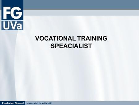 VOCATIONAL TRAINING SPEACIALIST. This is regulated by Order dated 23 February 1991, which stipulates that INSTRUCTORS FOR VOCATIONAL TRAINING MODULES.