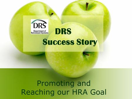 DRS Success Story Promoting and Reaching our HRA Goal.
