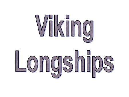 The Vikings built fast ships for raiding and war. These ships were 'dragon-ships' or 'longships'. The ships were long and narrow, this meant they could.