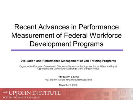 Recent Advances in Performance Measurement of Federal Workforce Development Programs Evaluation and Performance Management of Job Training Programs Organized.