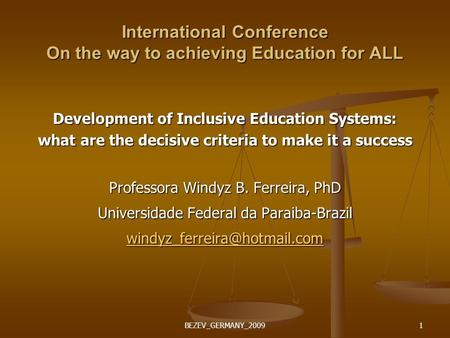 BEZEV_GERMANY_20091 International Conference On the way to achieving Education for ALL Development of Inclusive Education Systems: what are the decisive.