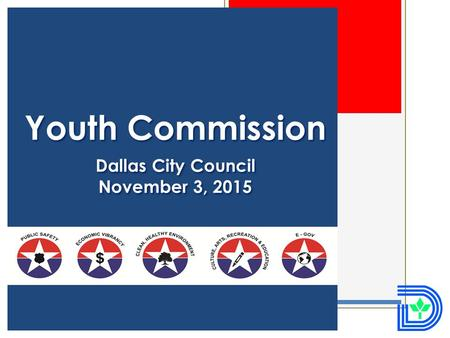 Youth commission Quality of life Committee Youth Commission Dallas City Council November 3, 2015.