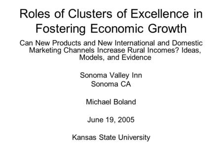 Roles of Clusters of Excellence in Fostering Economic Growth Can New Products and New International and Domestic Marketing Channels Increase Rural Incomes?