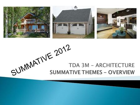 TDA 3M - ARCHITECTURE SUMMATIVE THEMES - OVERVIEW SUMMATIVE 2012.