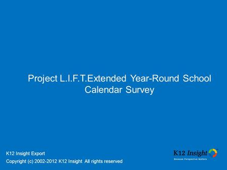 Project L.I.F.T.Extended Year-Round School Calendar Survey