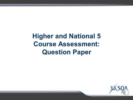 Higher and National 5 Course Assessment: Question Paper.