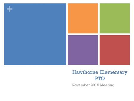 + Hawthorne Elementary PTO November 2015 Meeting.
