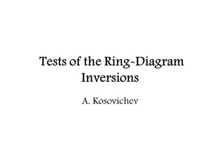 Tests of the Ring-Diagram Inversions A. Kosovichev.