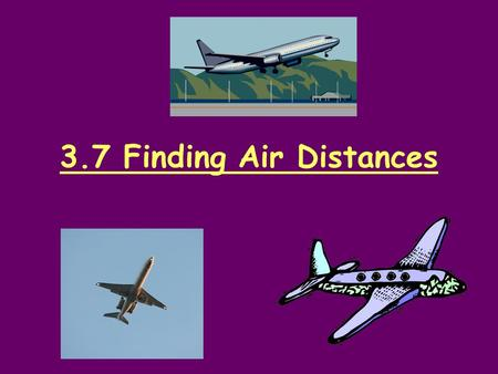 3.7 Finding Air Distances. Homework Review Mental Math Name the quotients. 72/8 = _____ 36/6 = _____ 100/50 = _____ 50/2 = _____ 320/8 = _____ 120/60.