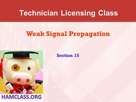 Technician Licensing Class Weak Signal Propagation Section 15.