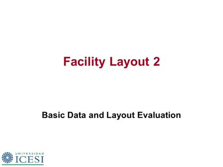Facility Layout 2 Basic Data and Layout Evaluation.