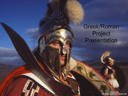 Greek/Roman Project Presentation Picture from:
