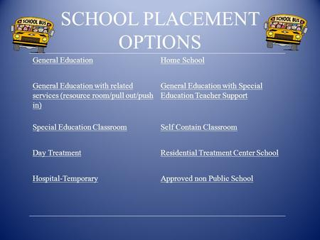 SCHOOL PLACEMENT OPTIONS