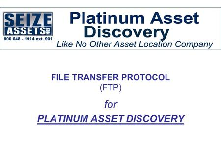 FILE TRANSFER PROTOCOL (FTP) for PLATINUM ASSET DISCOVERY.