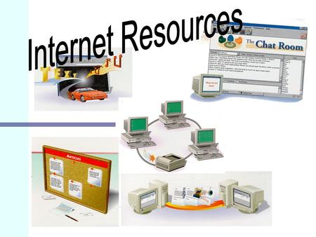 Newsgroup World Wide Web (WWW) Conservation Over the Internet e.g.ICQ File Transfer Protocol (FTP) Includes 6 main services: Electronic Mail Remote.