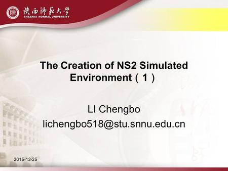 2015-12-25 The Creation of NS2 Simulated Environment ( 1 ) LI Chengbo