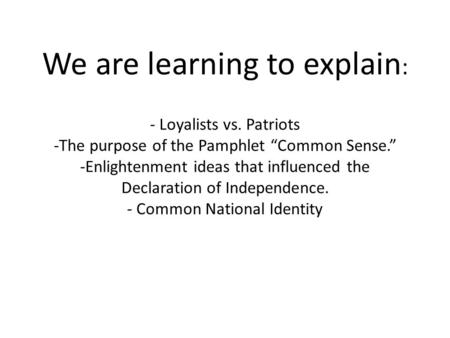What are some differences between the documents Common Sense and the Declaration of Independence?