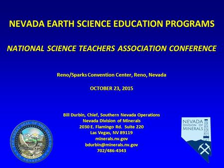 NEVADA EARTH SCIENCE EDUCATION PROGRAMS NEVADA EARTH SCIENCE EDUCATION PROGRAMS NATIONAL SCIENCE TEACHERS ASSOCIATION CONFERENCE Reno/Sparks Convention.