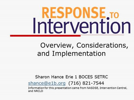 Overview, Considerations, and Implementation Sharon Hance Erie 1 BOCES SETRC 821-7544 Information for this presentation.