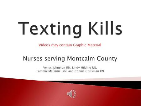 Nurses serving Montcalm County Venus Johnston RN, Lindy Hilding RN, Tammie McDaniel RN, and Connie Chrisman RN Videos may contain Graphic Material.