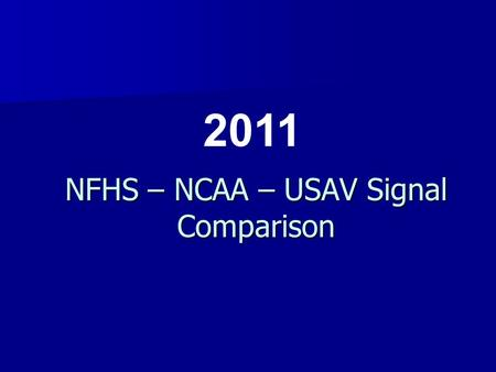 NFHS – NCAA – USAV Signal Comparison 2011. NFHS drawings & descriptions © 2011 are used with permission of Becky Oakes, NFHS Volleyball Rules Editor.