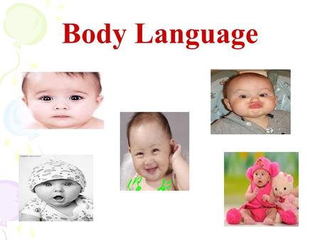 Body Language. What is body language gestures facial expressions body movements It is a language without words…