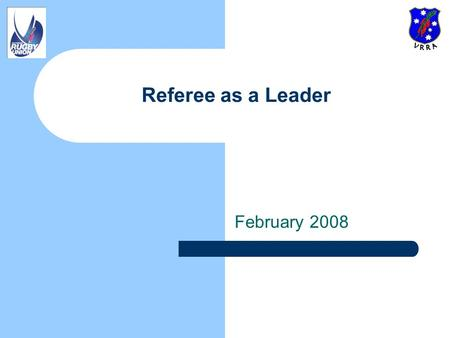February 2008 Referee as a Leader. Law Update 2010 ELV Free Kick sanctions at tackle, ruck, maul no longer apply Key changes include: – Substitutions.