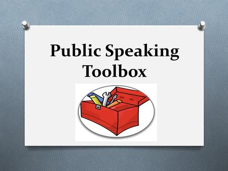 "Public Speaking Toolbox ds. ""High school graduates will depend heavily on their ability to vocalize their thoughts, communicate orally, listen attentively."