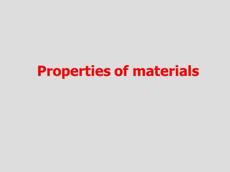 Properties of materials. The behaviour of a given material is characterised by the response to a stimulus. Mechanical properties (behaviour under a set.