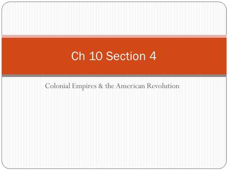 Colonial Empires & the American Revolution