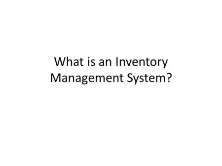 What is an Inventory Management System?. Inventory Management System is a computer-based system for tracking inventory levels, orders, sales and deliveries.