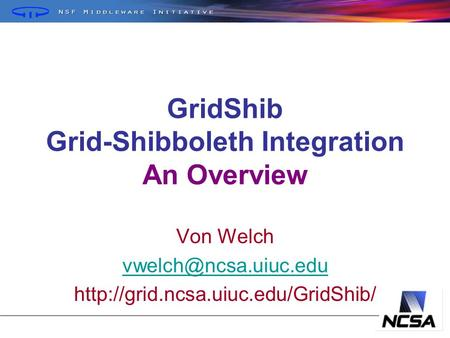 GridShib Grid-Shibboleth Integration An Overview Von Welch