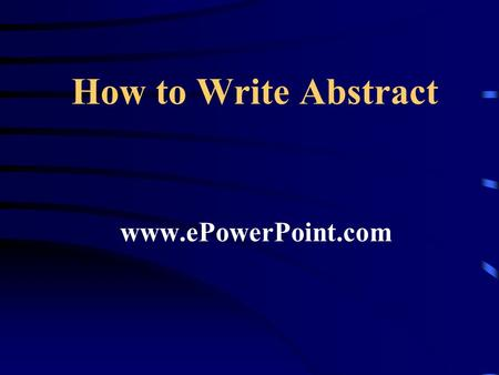 How to Write Abstract www.ePowerPoint.com. How to write title? a good title (typically 10–12 words long) 6,7 will use descriptive terms and phrases that.